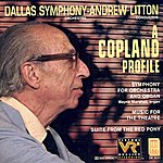 Dallas Symphony Orchestra COPLAND, A.: Red Pony Suite (The) / Music for the Theatre Suite / Symphony for Organ and Orchestra (Dallas Symphony Orchestra, Litton)
