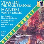 Gerard Schwarz VIVALDI, A.: 4 Seasons (The) / Water Music (Oliveira, Los Angeles Chamber Orchestra, Schwarz)