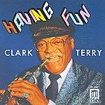 Clark Terry TERRY, Clark: Having Fun