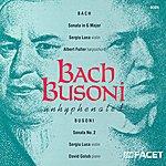 Sergiu Luca Bach: Sonata No. 6 For Violin And Harpsichord in G Major/Busoni: Violin Sonata No. 2