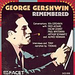 Tony Thomas George Gershwin Remembered - Conversations With I. Gershwin, Astaire, Levant, Whiteman, Schwarz And Alfred Newman