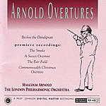 Malcolm Arnold Arnold Overtures