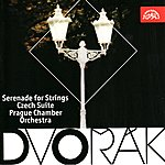 Prague Chamber Orchestra Dvořák: Serenade for Strings, Czech Suite