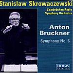 Stanislaw Skrowaczewski Bruckner: Symphony No. 6
