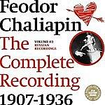 Feodor Chaliapin Chaliapin: the Complete Recordings 1907-1936 Volume 3. Russian Recordings