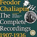 Feodor Chaliapin Chaliapin: the Complete Recordings 1907-1936 Volume 6. British and American Recordings