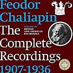 Feodor Chaliapin Chaliapin: the Complete Recordings 1907-1936 Volume 9. British and American Recordings