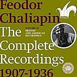 Feodor Chaliapin Chaliapin: the Complete Recordings 1907-1936 Volume 10. British and American Recordings