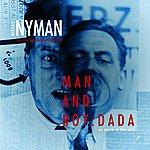 Michael Nyman Man And Boy: Dada