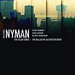 Michael Nyman Six Celan Songs - The Ballad Of Kastriot Rexhepi