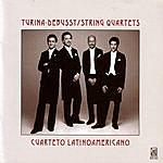 Cuarteto Latinoamericano Turina - Debussy Strings Quartets