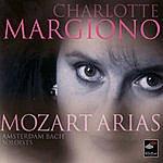 Charlotte Margiono Mozart: Arias