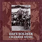 Dave Soldier Chamber Music