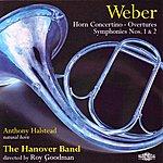 Roy Goodman Weber: Horn Concertino, Overtures, Symphonies Nos. 1 & 2