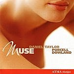 Daniel Taylor Purcell Dowland: Muse