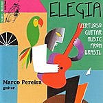 Marco Pereira Elegia - Virtuoso Guitar Music From Brasil