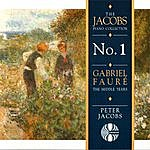 Peter Jacobs Gabriel Fauré: The Middle Years