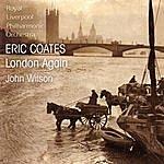 Royal Liverpool Philharmonic Orchestra Coates: London Again Suite