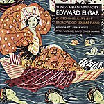 The Works Songs & Piano Music By Edward Elgar