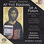 """Mikhail Pletnev TANEYEV: At the Reading of a Psalm, Op. 36, """"Cantata No. 2"""""""