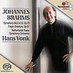 Hans Vonk BRAHMS: Symphony No. 2 / Tragic Overture