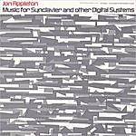 Jon Appleton Music for Synclavier and Other Digital Systems: With Jon Appleton, Composer