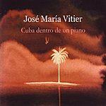 José María Vitier Cuba Dentro de un Piano