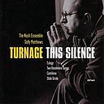 The Nash Ensemble Turnage - This Silence