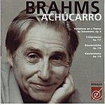 Joaquín Achúcarro Brahms - Achúcarro