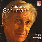 Joaquín Achúcarro Schumann: Fantasie - Kreisleriana.