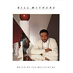 Bill Withers Watching You Watching Me