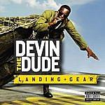 Devin The Dude Landing Gear (Parental Advisory)