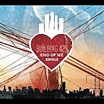 Building 429 End Of Me (Single)