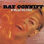 Ray Conniff & The Ray Conniff Singers It Must Be Him