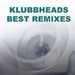 Klubbheads Klubbheads - Best Remixes