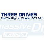 Three Drives Feel The Rhythm (Special ISOS Edit)