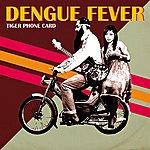 Dengue Fever Tiger Phone Card