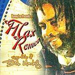 Max Romeo Bunny Lee Presents: Max Romeo Sings Hits Of Bob Marley