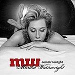 Martha Wainwright Comin' Tonight (3-Track Maxi-Single)