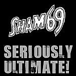 Sham 69 Seriously Ultimate