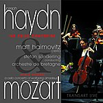 Matt Haimovitz Haydn & Mozart : Cello Concertos