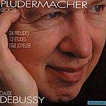 Georges Pludermacher Claude Debussy : 24 Preludes, 12 Etudes, l'Isle Joyeuse