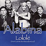 Alabina Lololé (Don't Let Me Be Misunderstood)