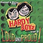 Hardy Boyz Manuel & Dizzy Present: The Hardyboyz Loud And Proud!, Vol.3