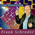 Frank Schröder Zum Geburtstag