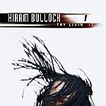 Hiram Bullock Try Livin' It