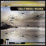 Tatanka Call It Music / W.U.W.H.