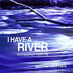 Billy & Cindy Foote I Have a River (Accompaniment Tracks Only)