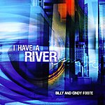Billy & Cindy Foote I Have a River