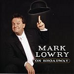 Mark Lowry Mark Lowry On Broadway